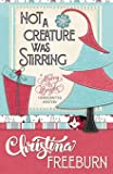 Not A Creature Was Stirring (A Merry & Bright Handcrafted Mystery)