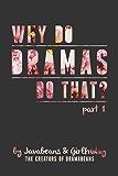 Why Do Dramas Do That? Part 1