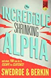 The Incredible Shrinking Alpha: and What You Can Do to Escape Its Clutches