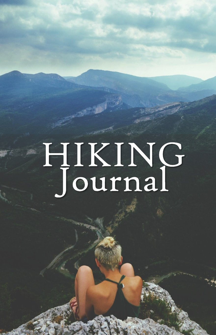 Hiking Journal: Hike Log Book - 50 Hikes - Compact Hiking Notebook (Outdoor Journal - Travelers Notebook -  for Boy Scouts or Girl Scouts and Hikers - End Of The Day pdf