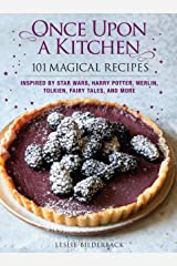 Once Upon a Kitchen: 101 Magical Recipes Hardcover