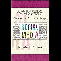 THE LITTLE BOOK OF SOCIAL MEDIA MARKETING FOR TRANSLATORS (English Edition)
