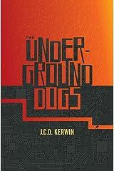 The Underground Dogs Paperback