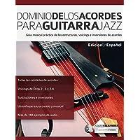 Dominio de los acordes para guitarra jazz: Guía