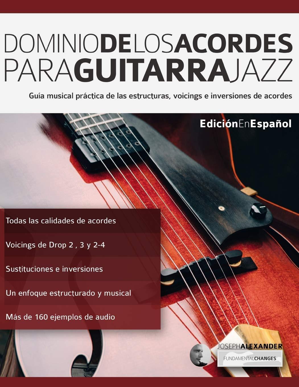 Dominio de los acordes para guitarra jazz: Guía musical práctica ...