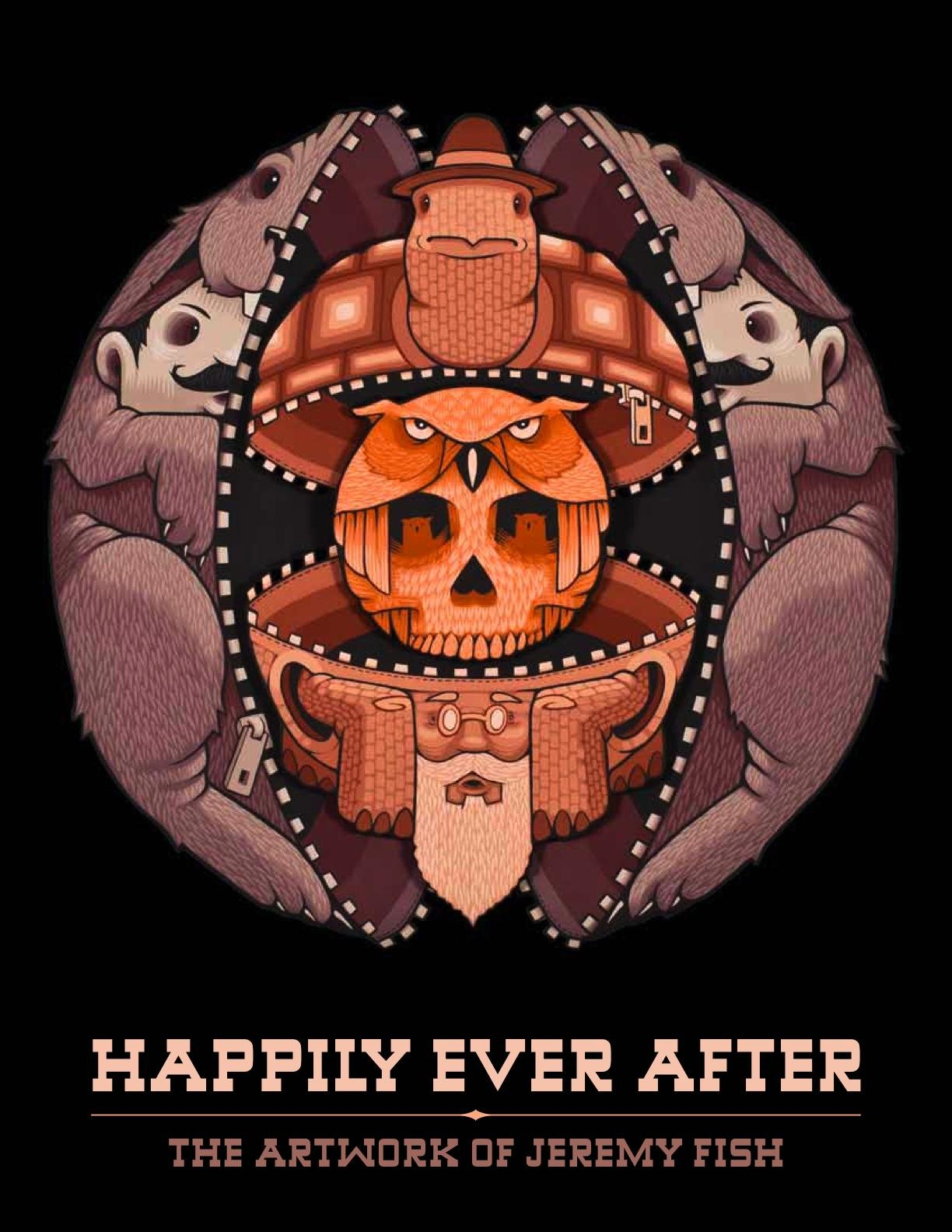 Happily Ever After: The Artwork of Jeremy Fish PDF