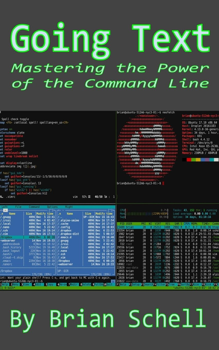 Going Text: Mastering the Power of the Command Line: Brian