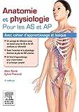 Anatomie et physiologie pour les AS et AP: Avec cahier d'apprentissage et lexique