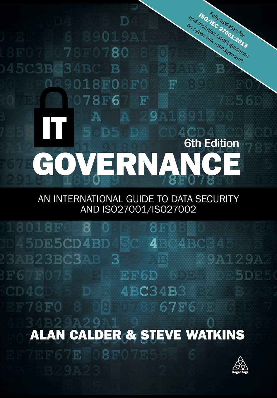 IT GOVERNANCE – AN INTERNATIONAL GUIDE TO DATA SECURITY AND ISO27001/ISO27002