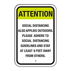 "SmartSign ""Attention - Social Distancing Also Applies Outdoors, Adhere to Social Distancing Guidelines, Stay 6 Feet Away"" Sign 
