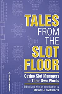 Tales from the Slot Floor: Casino Slot Managers in Their Own Words