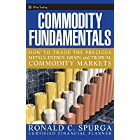 Commodity Fundamentals: How To Trade the Precious Metals, Energy, Grain, and Tropical Commodity Markets: 265