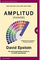 Amplitud (Range): Por qué los generalistas triunfan en un mundo especializado (Gestión del conocimiento) (Spanish Edition) Kindle Edition
