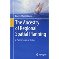 The Ancestry of Regional Spatial Planning: A Planner's Look at History