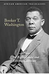 Booker T. Washington: Civil Rights Leader and Education Advocate (African American Trailblazers) Paperback