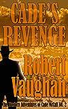 Cade's Revenge: The Western Adventures of Cade McCall Book II