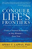 Conquer Life's Frontiers: A Philosophy of Individual Fulfillment: Create a Personal Renaissance at Any Moment—Even Now