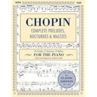 Complete Preludes, Nocturnes & Waltzes: 26 Preludes, 21 Nocturnes, 19 Waltzes for Piano (Schirmer's Library of Musical…