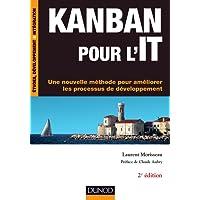Kanban pour l'IT - 2e éd. - Une nouvelle méthode pour améliorer les processus de développement