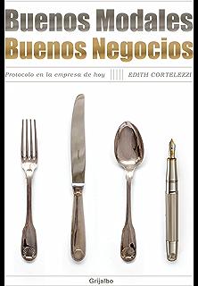 Buenos modales. Buenos negocios: Protocolo en la empresa de hoy (Spanish Edition)