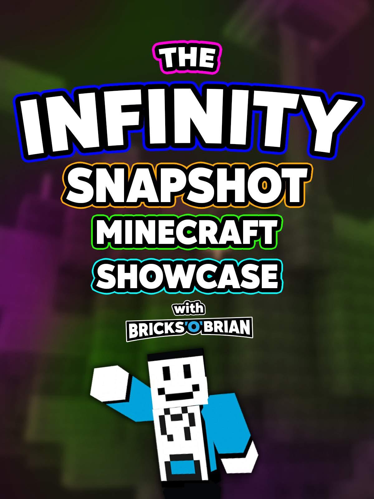 Clip: The Infinity Snapshot Minecraft Showcase with Bricks 'O' Brian!