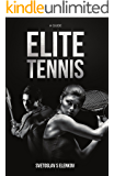 Elite Tennis: A Guide