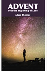 Advent with the Beginning of Luke Kindle Edition