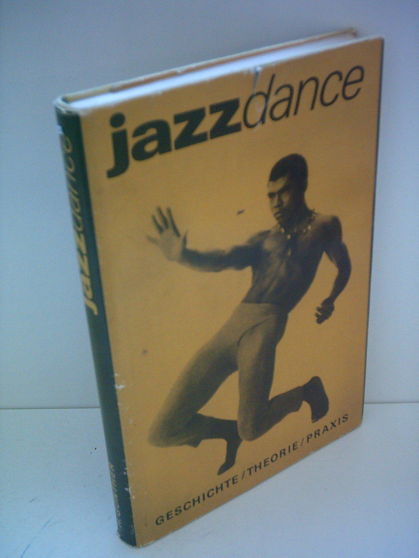 Jazz Dance. Geschichte - Theorie - Praxis