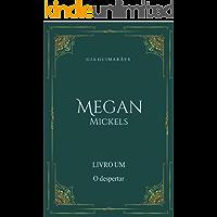 Megan Mickels (2° edição): O despertar