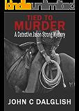 TIED TO MURDER (Clean Suspense) (Detective Jason Strong Book 5)