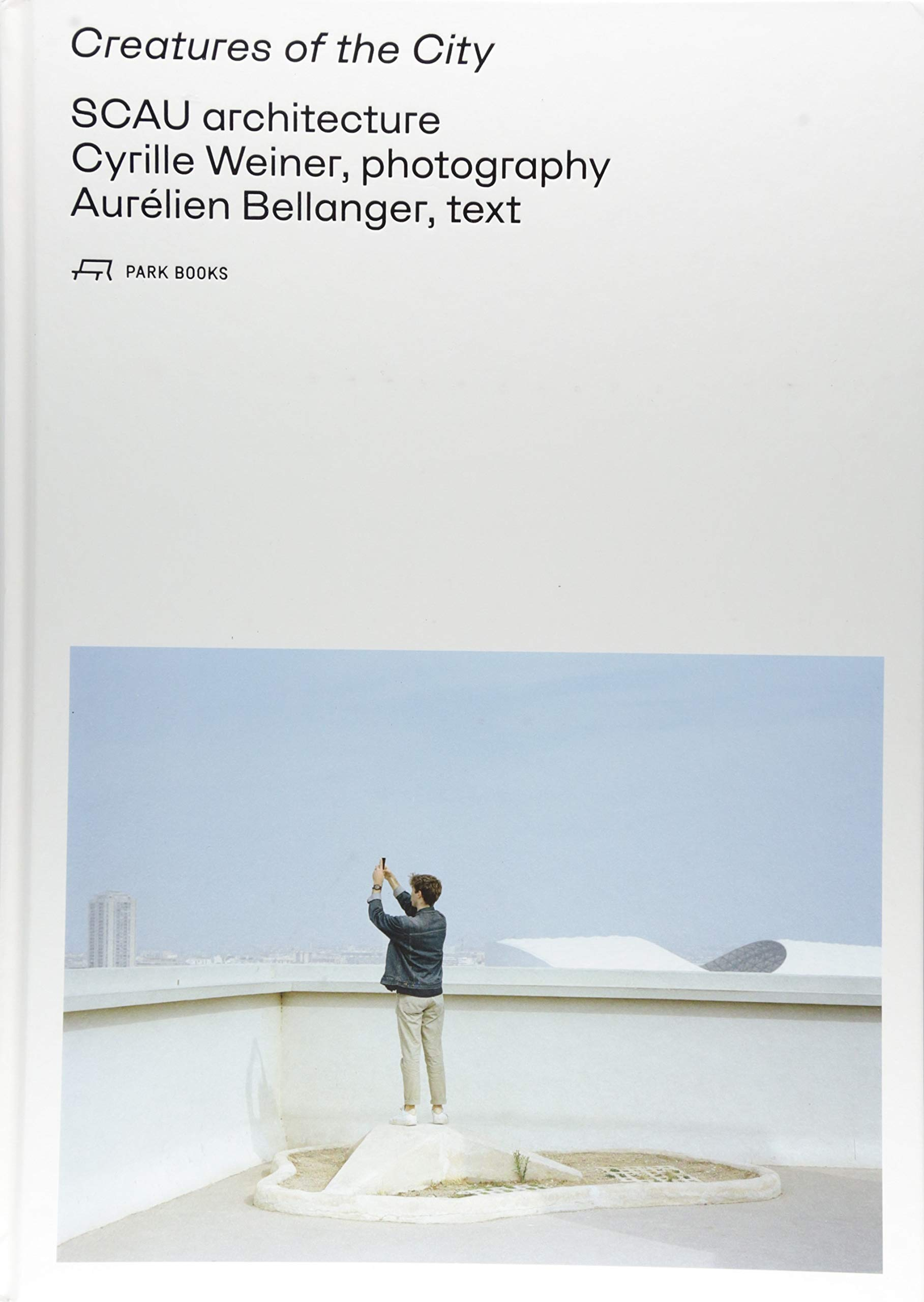 Scau visions (Anglais) Relié – Illustré, 1 mars 2018 Bellanger Cyrille Scau Architecture Weiner Park Books