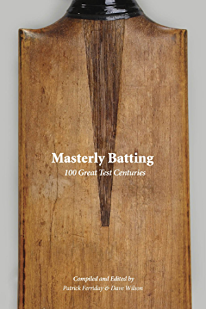 Masterly Batting: 100 Great Test Centuries