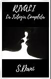 RIVALI - La Trilogia Completa