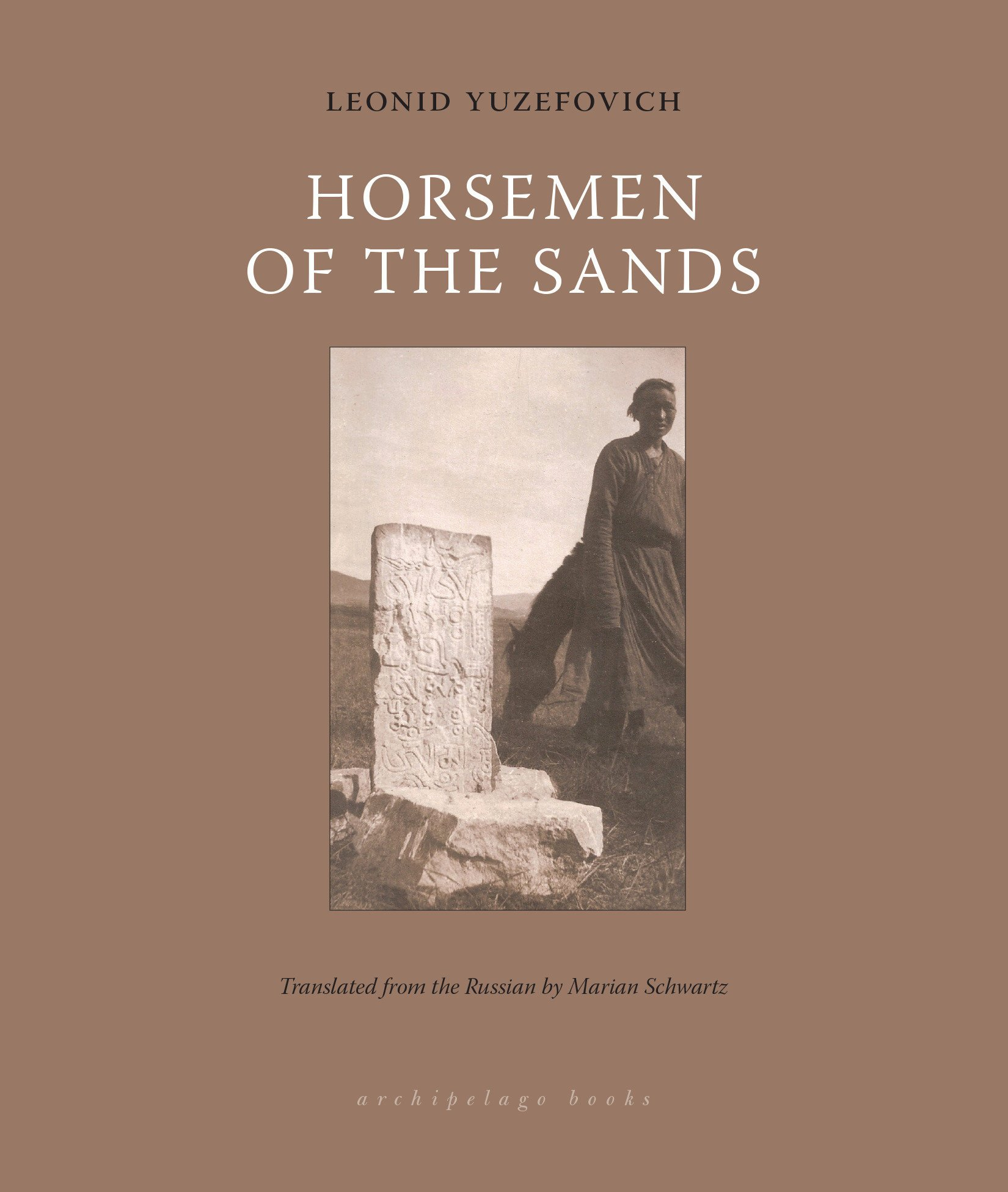 Horsemen of the Sands: Leonid Yuzefovich, Marian Schwartz: 9781939810090:  Amazon.com: Books