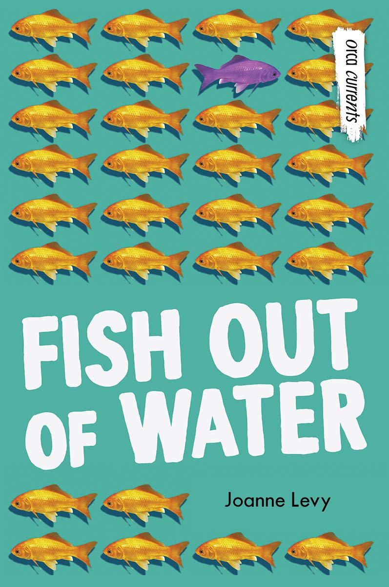 Fish Out of Water (Orca Currents): Levy, Joanne: 9781459826595: Amazon.com:  Books