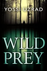 Wild Prey: A Mysterious Crime Exposed By A Ranger Turns Into A Thrilling Deadly Investigation Kindle Edition