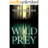 Wild Prey: A Mysterious Crime Exposed By A Ranger Turns Into A Thrilling Deadly Investigation