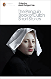 The Penguin Book of Dutch Short Stories (Penguin Modern Classics)