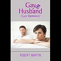 Gay Husband: Gay Romance (Bisexual Romance,Gay Husband,Gay,Love,MM confessions,secrets,LGBT) (English Edition)