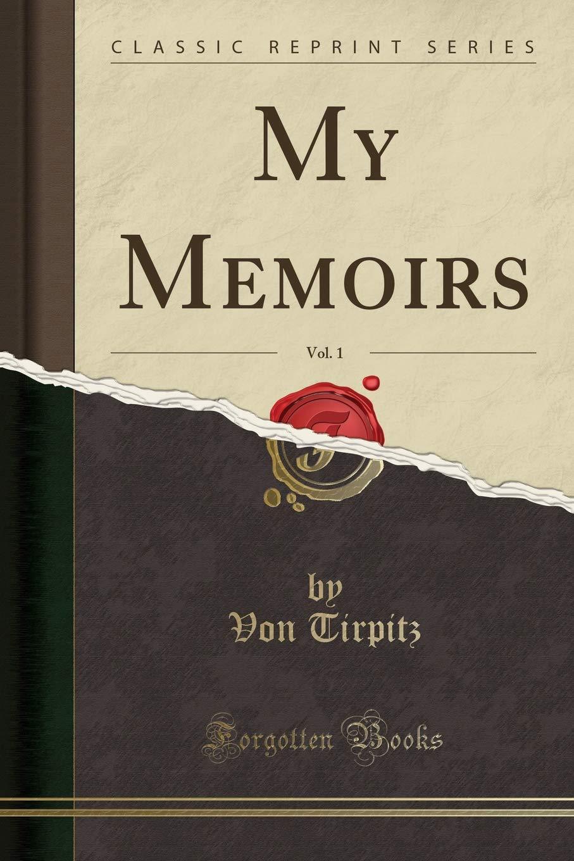 Read Online My Memoirs, Vol. 1 (Classic Reprint) PDF