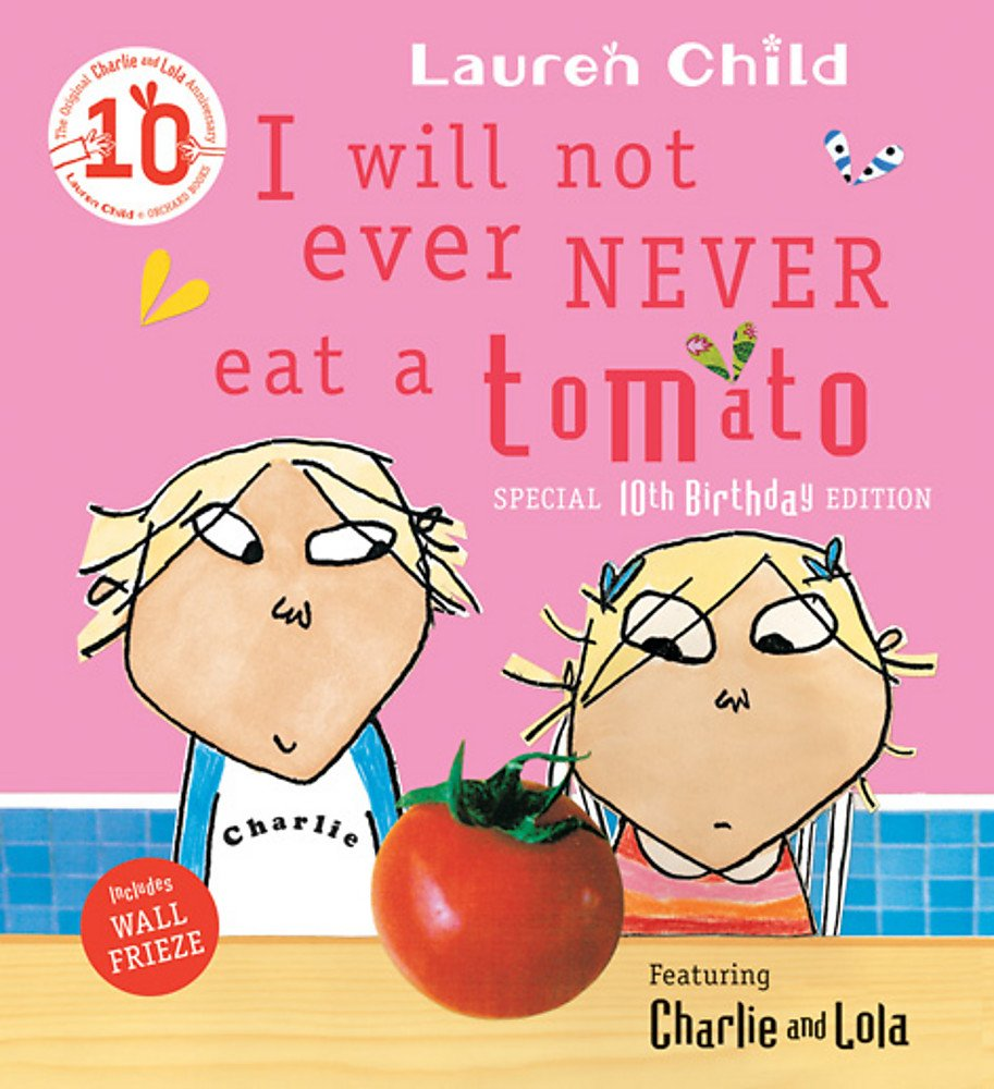 I Will Not Ever Never Eat a Tomato Charlie and Lola: Amazon.co.uk ...