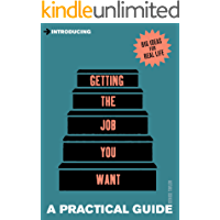 Introducing Getting the Job You Want: A Practical Guide (Introducing...)