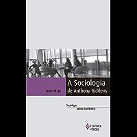 A Sociologia de Anthony Giddens
