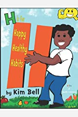 H is for Happy Healthy Habits: ABC's of Health + Nutrition Paperback