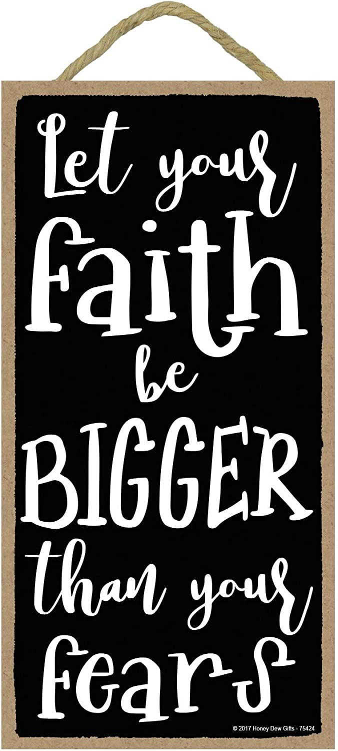 Let Your Faith be Bigger Than Your Fears - 5 x 10 inch Hanging Wall Art, Decorative Wood Sign Home Decor