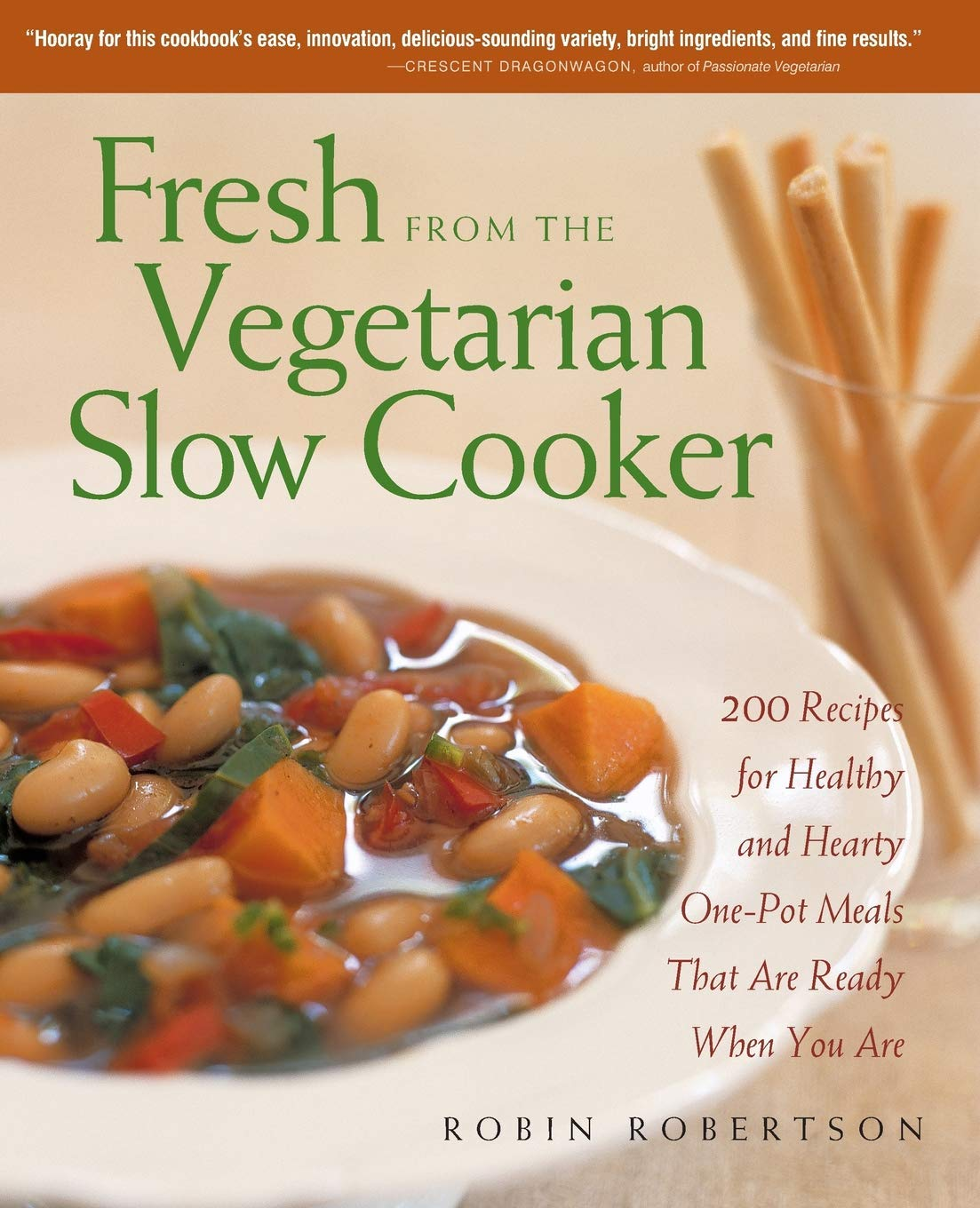 Fresh From The Vegetarian Slow Cooker 200 Recipes For Healthy And