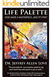 Life Palette: God Created A Masterpiece...It's You!