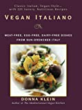 Vegan Italiano: Meat-free, Egg-free, Dairy-free Dishes from Sun-Drenched Italy