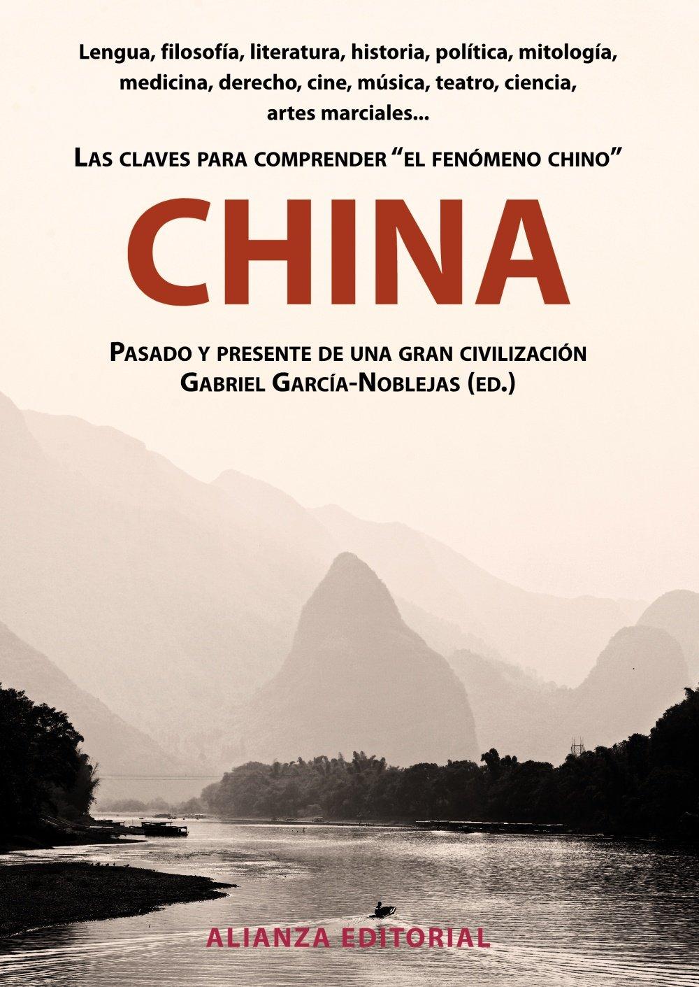 China.Pasado y presente de una gran civilizacion (Spanish Edition)