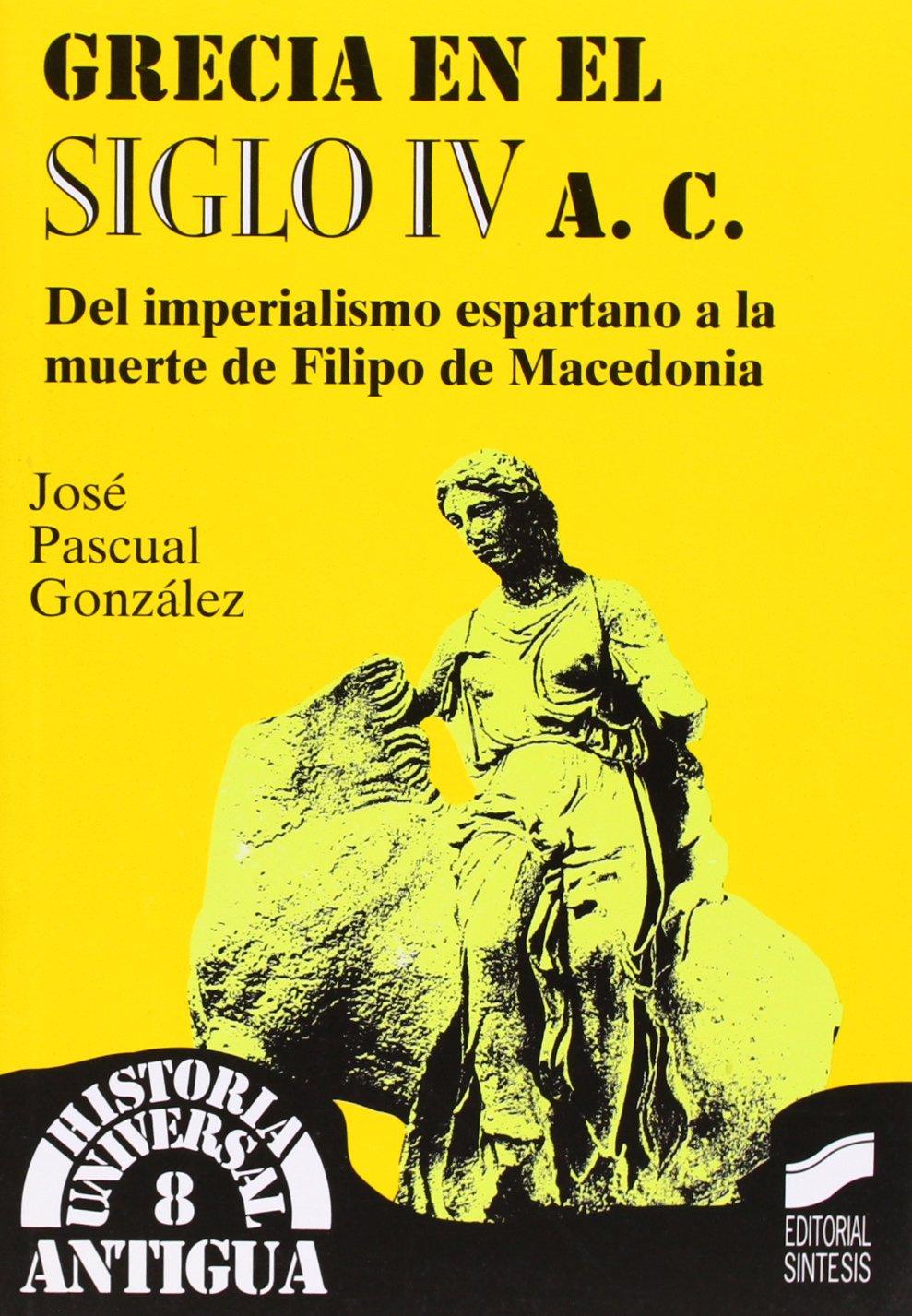 Grecia En El Siglo IV A. C. (Spanish Edition) (Spanish) Paperback –  September, 1998